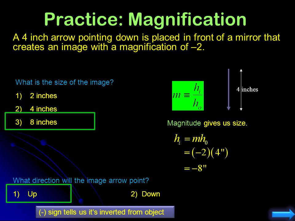 Practice Solving Equations A candle is placed 6 cm in front of a concave mirror with focal length f=2 cm. Determine the image location. (in front of m