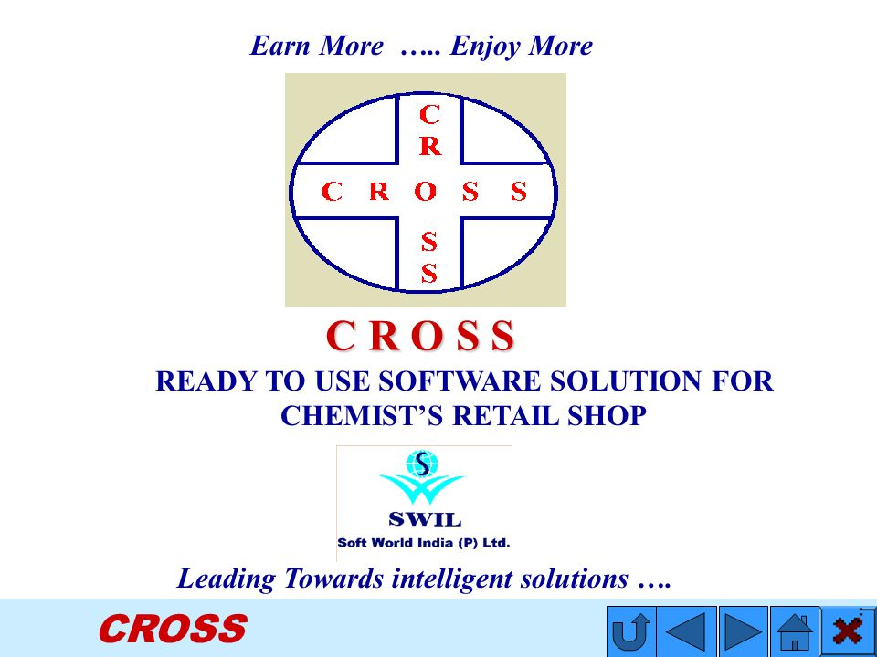 CROSS Earn More ….. Enjoy More Leading Towards intelligent solutions ….