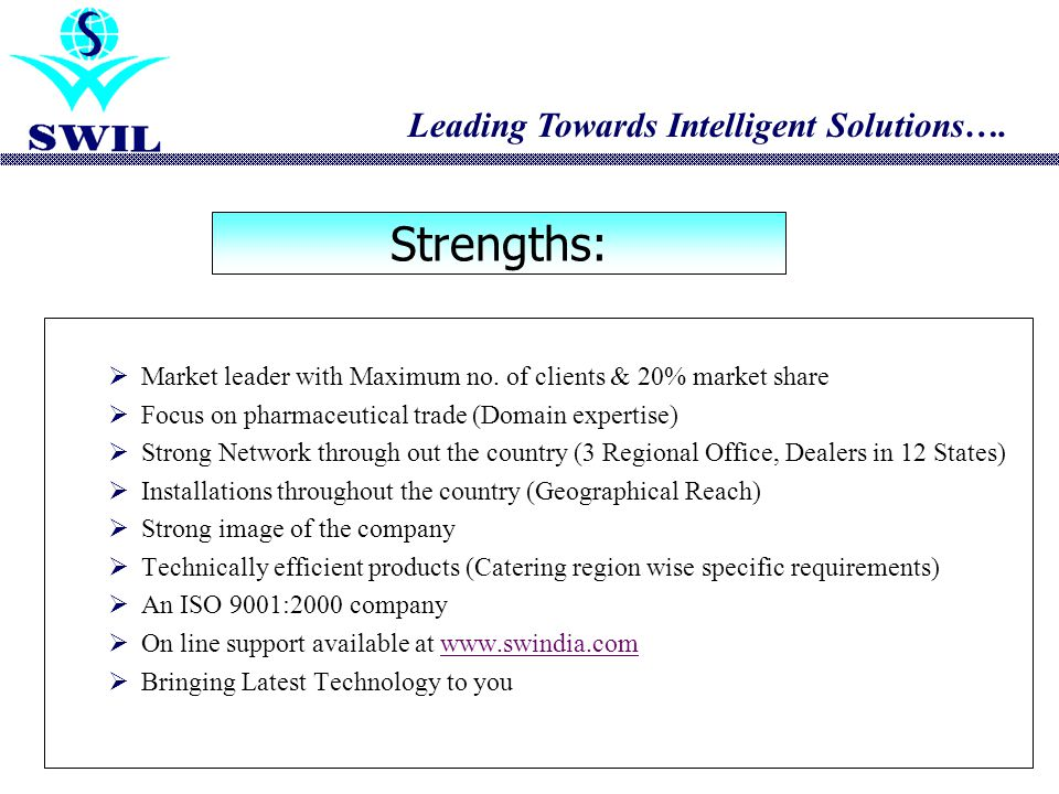 Market leader with Maximum no. of clients & 20% market share Focus on pharmaceutical trade (Domain expertise) Strong Network through out the country (