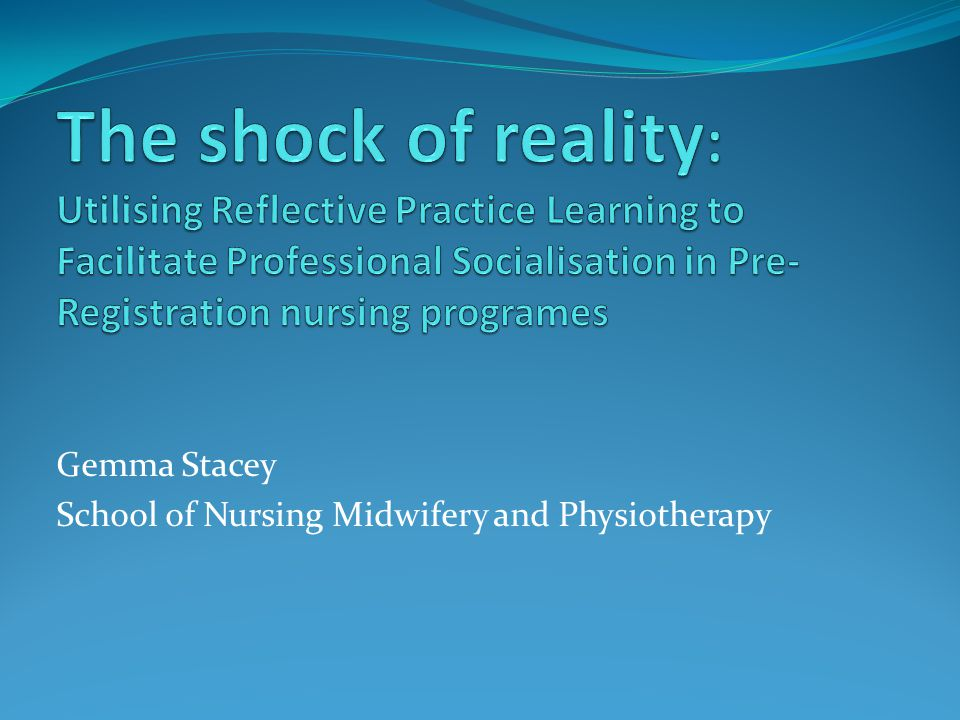 Background Reality Shock the reactions of new workers when they find themselves in a work situation for which they have spent several years preparing and for which they thought they were going to be prepared, and then suddenly find they are not. (Kramer 1974) Recent studies, current experiences and attrition data continue to reiterate this message