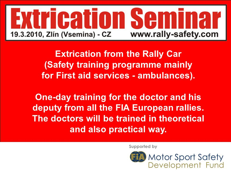 First aid services (ambulances with the staff) are not specially trained for the rally all over the world.
