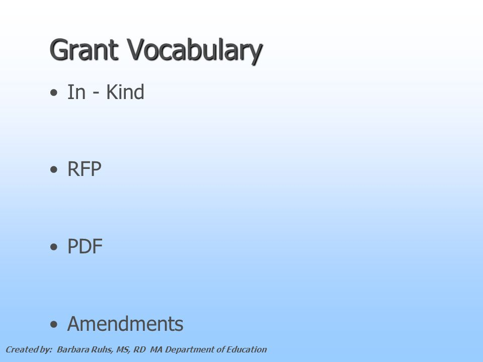 Grant Vocabulary In - Kind RFP PDF Amendments Created by: Barbara Ruhs, MS, RD MA Department of Education