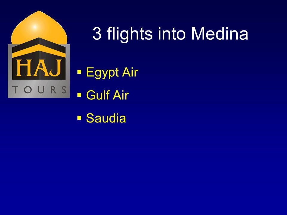 3 flights into Medina Egypt Air Gulf Air Saudia