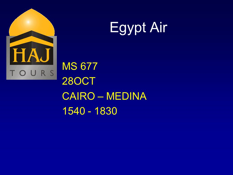 Egypt Air MS 677 28OCT CAIRO – MEDINA 1540 - 1830