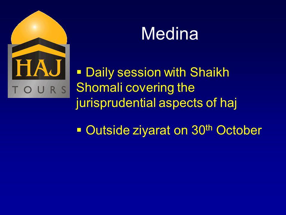 Medina Daily session with Shaikh Shomali covering the jurisprudential aspects of haj Outside ziyarat on 30 th October