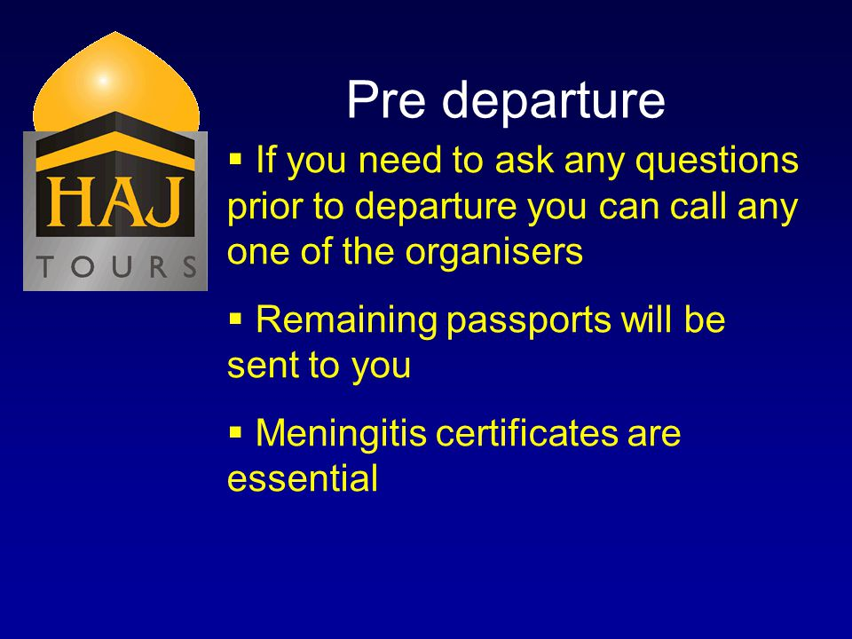 Pre departure If you need to ask any questions prior to departure you can call any one of the organisers Remaining passports will be sent to you Menin
