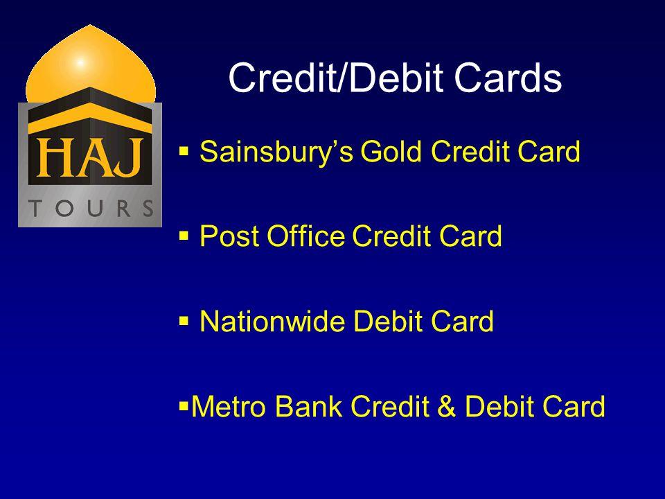 Credit/Debit Cards Sainsburys Gold Credit Card Post Office Credit Card Nationwide Debit Card Metro Bank Credit & Debit Card