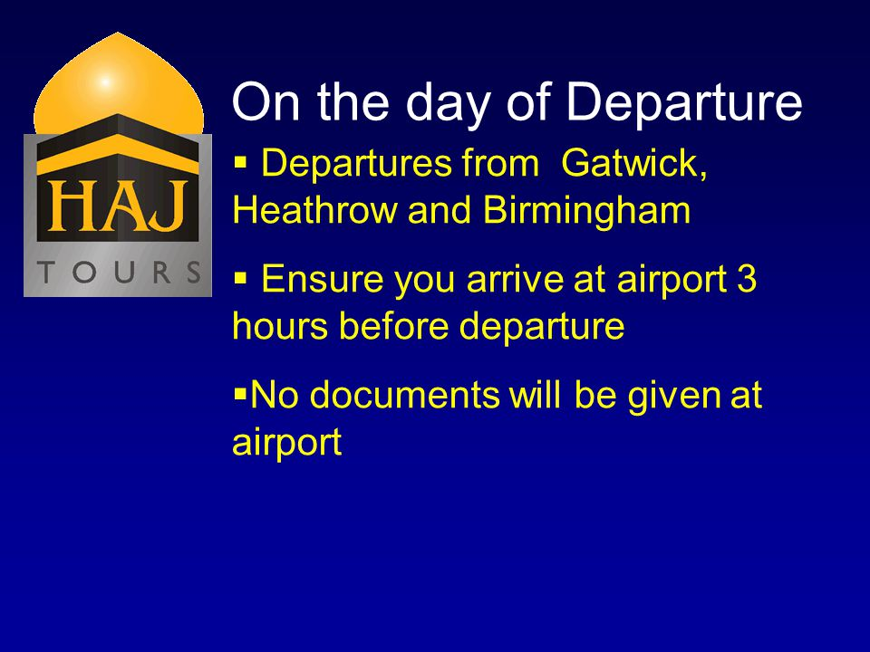 On the day of Departure Departures from Gatwick, Heathrow and Birmingham Ensure you arrive at airport 3 hours before departure No documents will be given at airport
