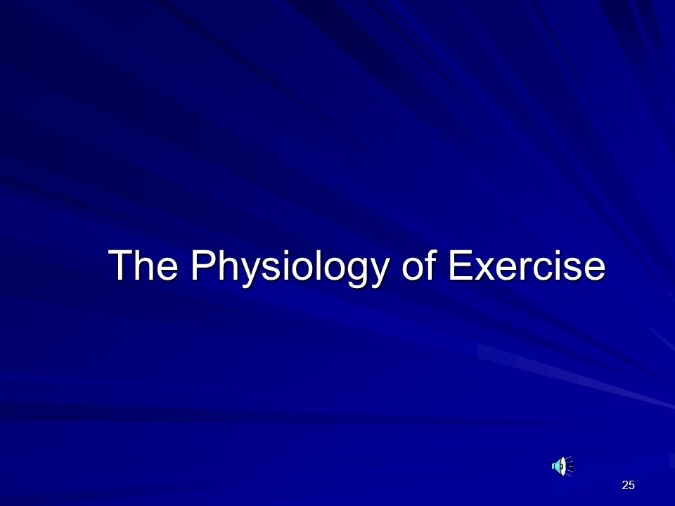 25 The Physiology of Exercise