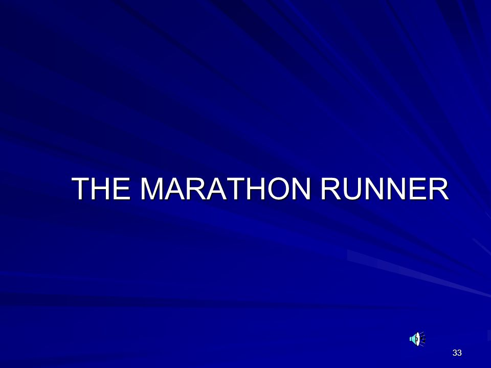 33 THE MARATHON RUNNER