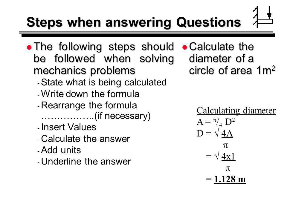 Steps when answering Questions The following steps should be followed when solving mechanics problems The following steps should be followed when solv
