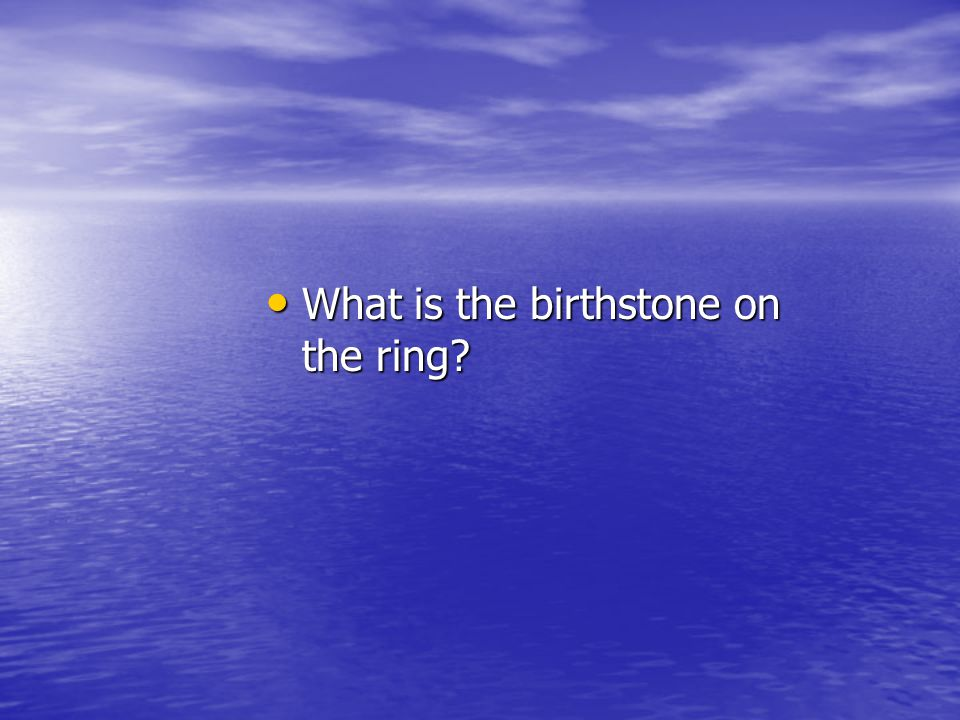 What is the birthstone on the ring? What is the birthstone on the ring?