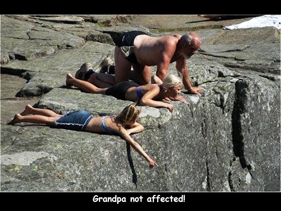 Grandpa not affected!