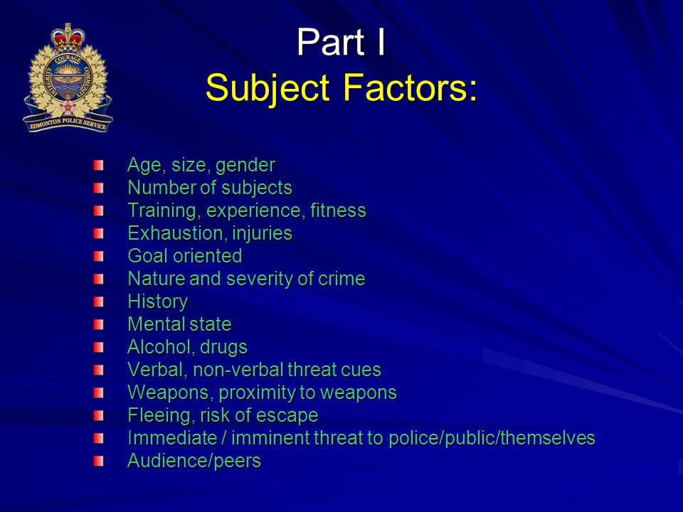 Part I Subject Factors: Age, size, gender Number of subjects Training, experience, fitness Exhaustion, injuries Goal oriented Nature and severity of c