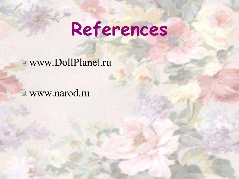 References www.DollPlanet.ru www.narod.ru