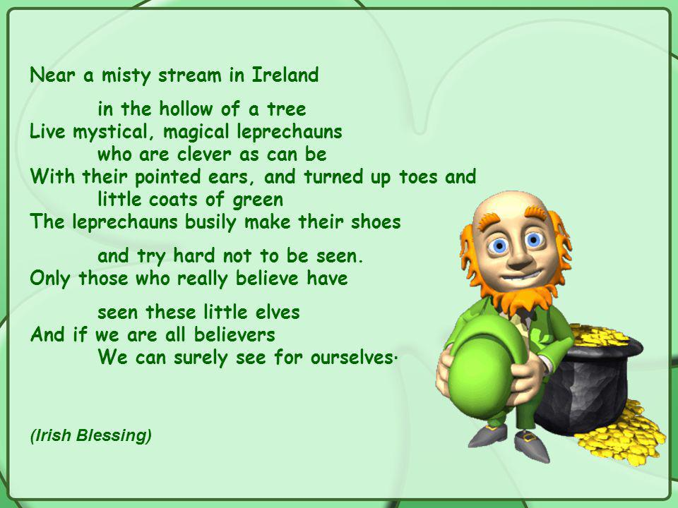 The shamrock, a green clover, is the unofficial symbol of Ireland.
