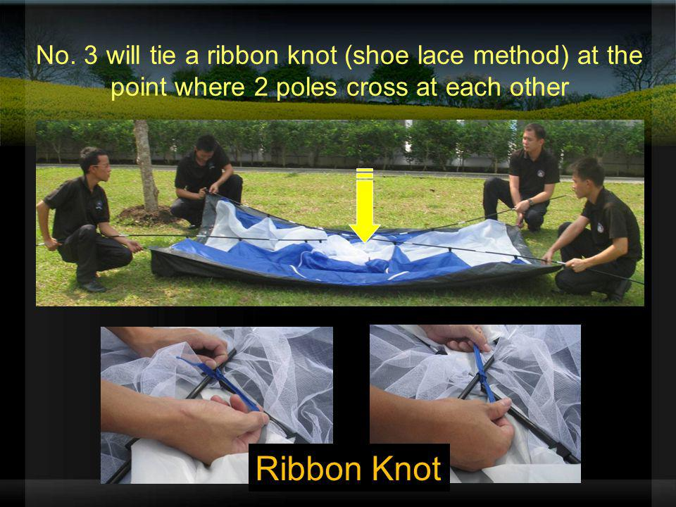 No. 3 will tie a ribbon knot (shoe lace method) at the point where 2 poles cross at each other Ribbon Knot