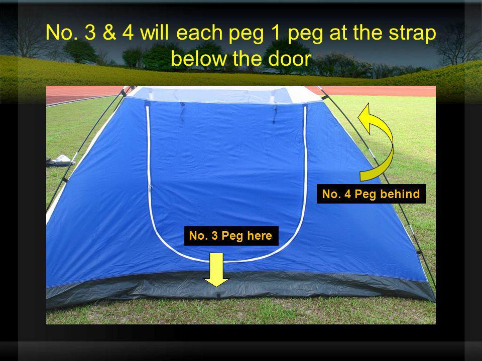 No. 3 & 4 will each peg 1 peg at the strap below the door No. 3 Peg here No. 4 Peg behind
