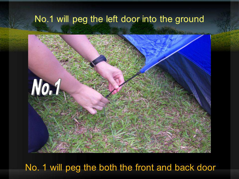 No.1 will peg the left door into the ground No. 1 will peg the both the front and back door