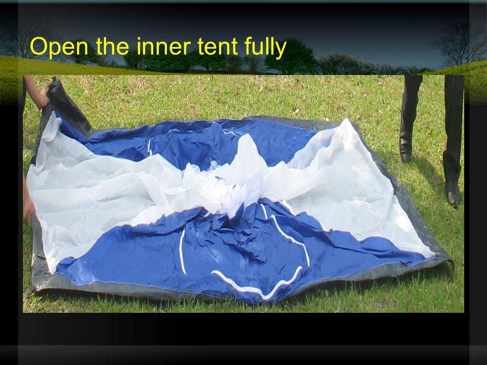 Open the inner tent fully