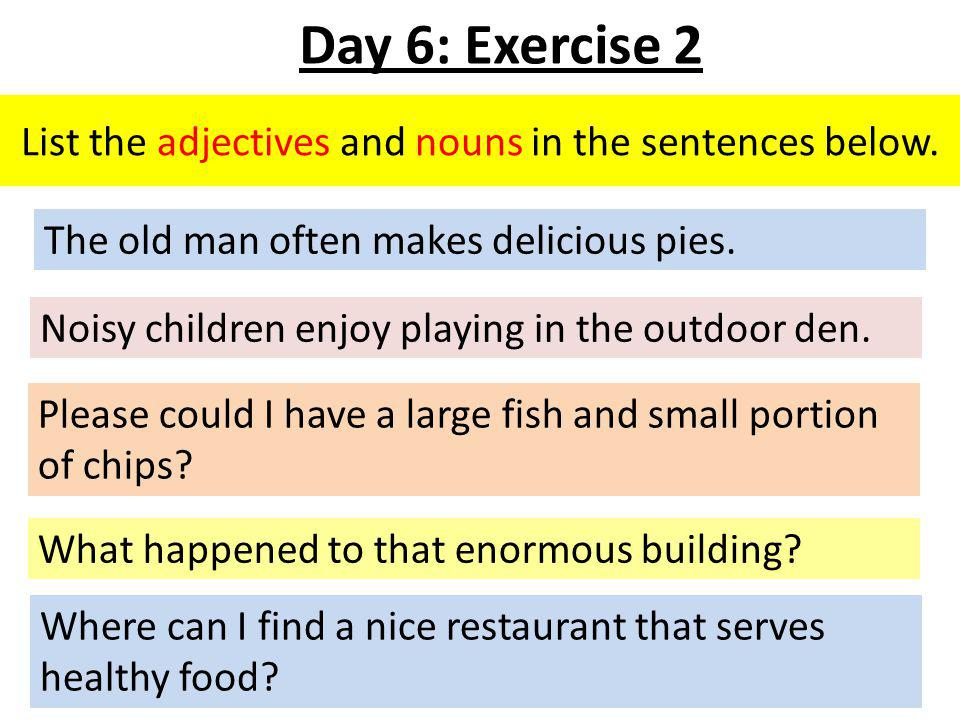 List the adjectives and nouns in the sentences below.