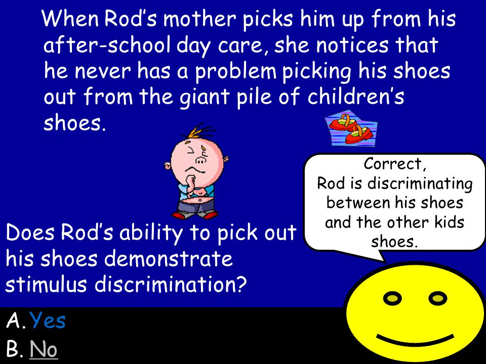 Does Rods ability to pick out his shoes demonstrate stimulus discrimination.