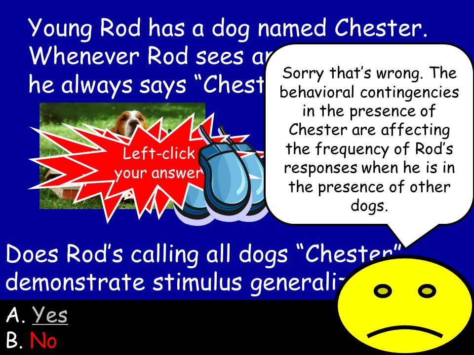 Young Rod has a dog named Chester.Whenever Rod sees another dog, he always says Chester.