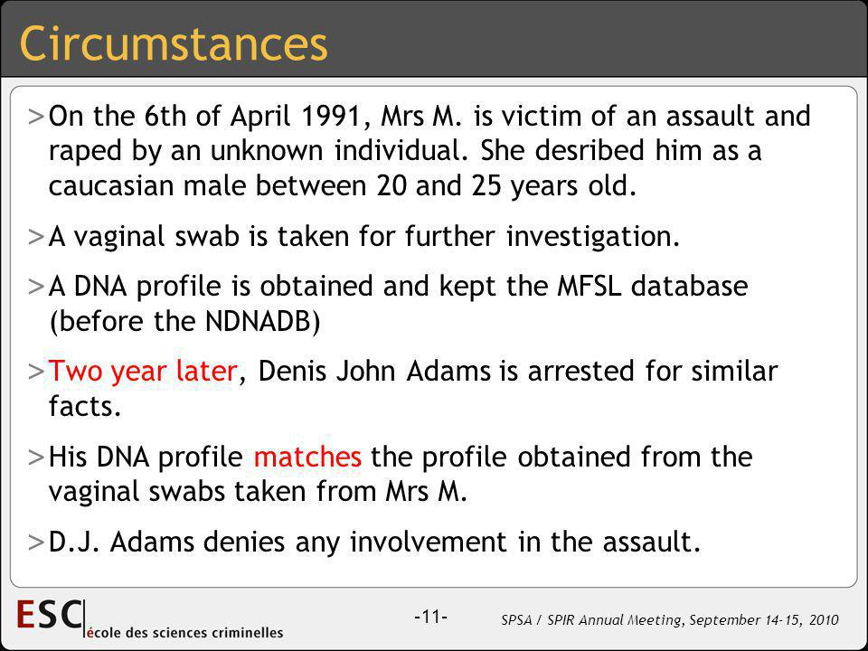 –11– SPSA / SPIR Annual Meeting, September 14-15, 2010 Circumstances > On the 6th of April 1991, Mrs M.