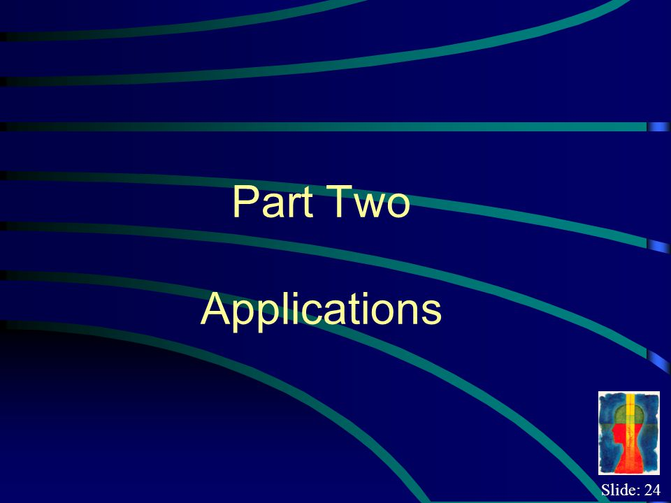 Slide: 24 Part Two Applications