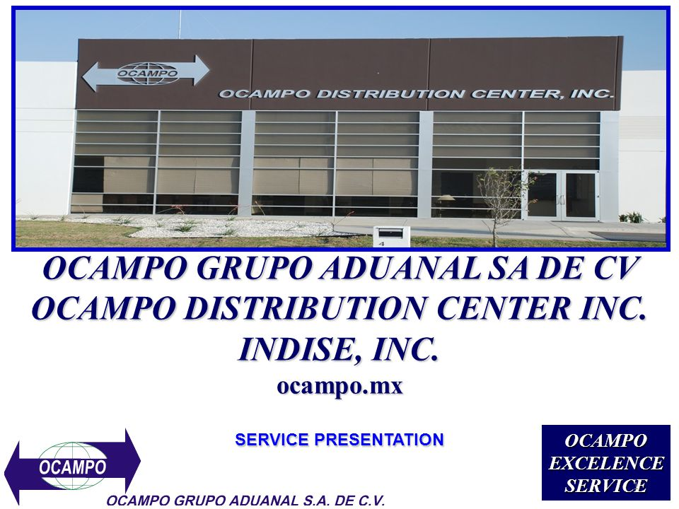 CEO MESSAGE OCAMPO GRUPO ADUANAL, S.A.DE C.V. was founded by A.A.