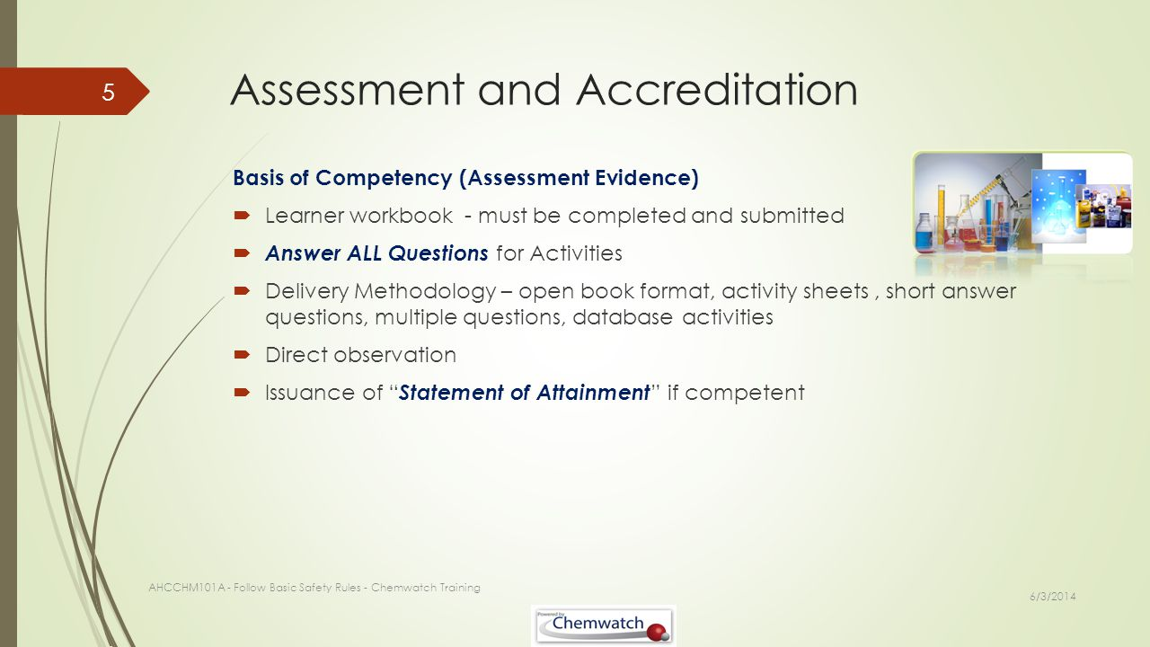 Assessment and Accreditation Basis of Competency (Assessment Evidence) Learner workbook - must be completed and submitted Answer ALL Questions for Act