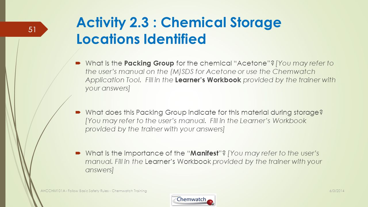 Activity 2.3 : Chemical Storage Locations Identified What is the Packing Group for the chemical Acetone? [You may refer to the users manual on the (M)