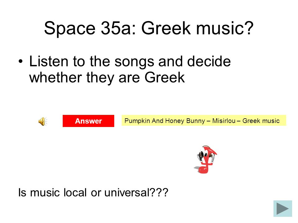 Space 35a: Greek music? Listen to the songs and decide whether they are Greek Is music local or universal??? Pumpkin And Honey Bunny – Misirlou – Gree