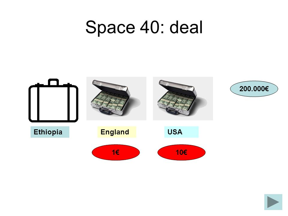 Space 40: deal 200.000 101 EnglandUSAEthiopia