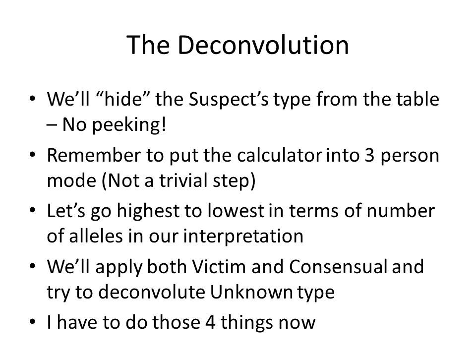 The Deconvolution Well hide the Suspects type from the table – No peeking.