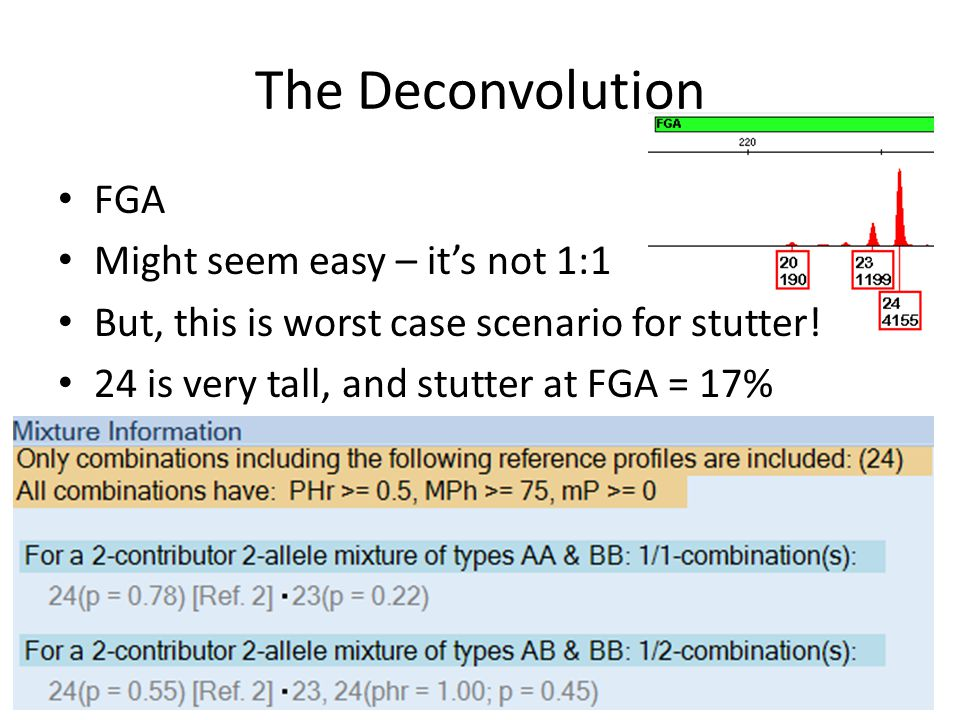 The Deconvolution FGA Might seem easy – its not 1:1 But, this is worst case scenario for stutter.