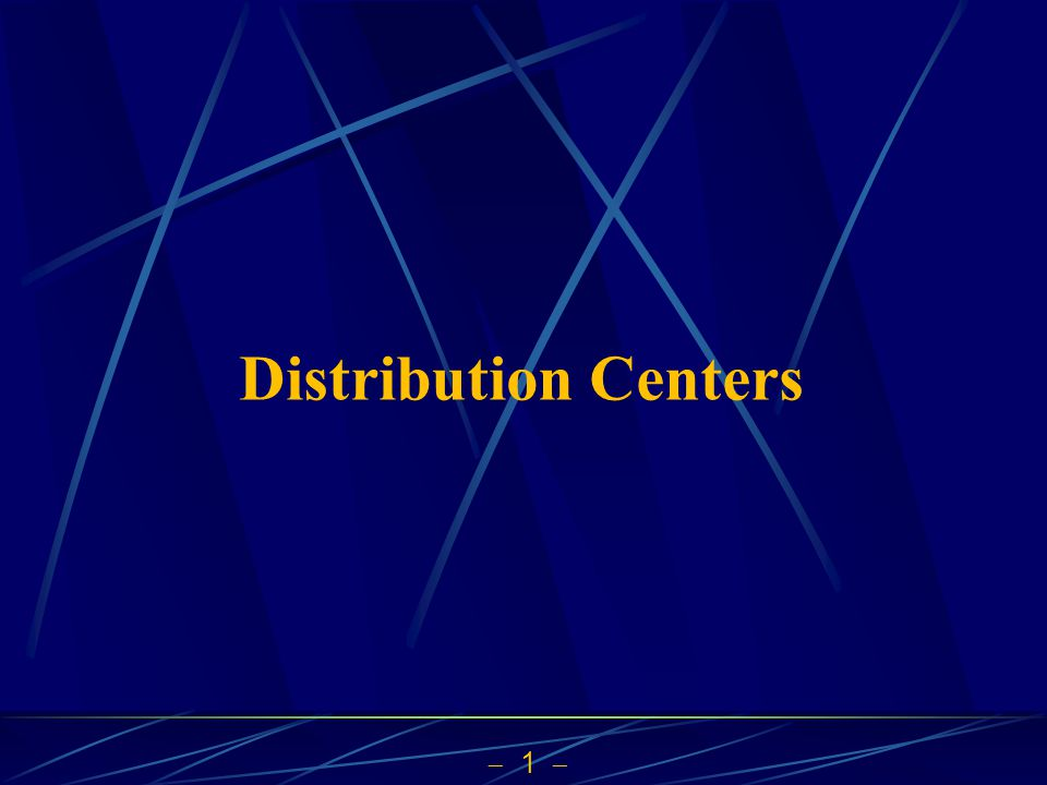 1 Distribution Centers