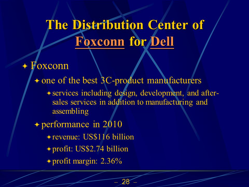 28 The Distribution Center of Foxconn for Dell FoxconnDell FoxconnDell Foxconn one of the best 3C-product manufacturers services including design, dev