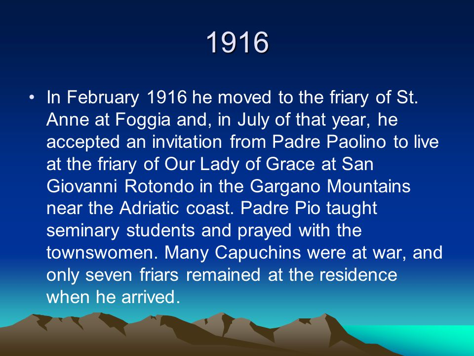 1916 In February 1916 he moved to the friary of St.