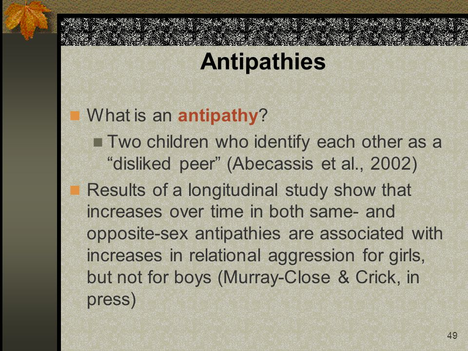49 Antipathies What is an antipathy.