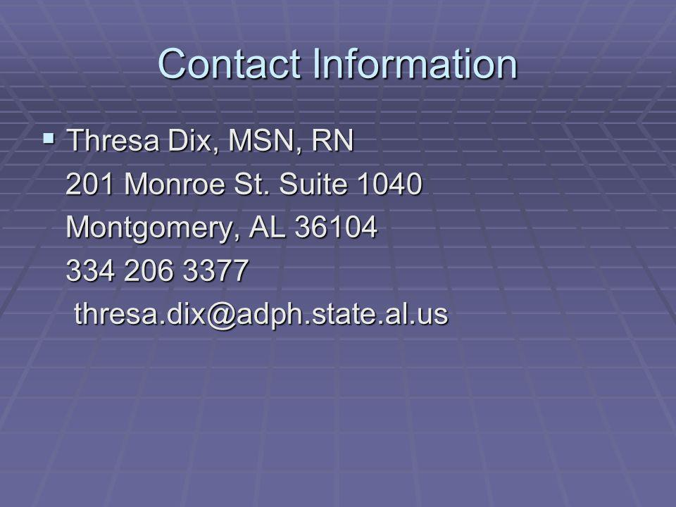 Contact Information Thresa Dix, MSN, RN Thresa Dix, MSN, RN 201 Monroe St.