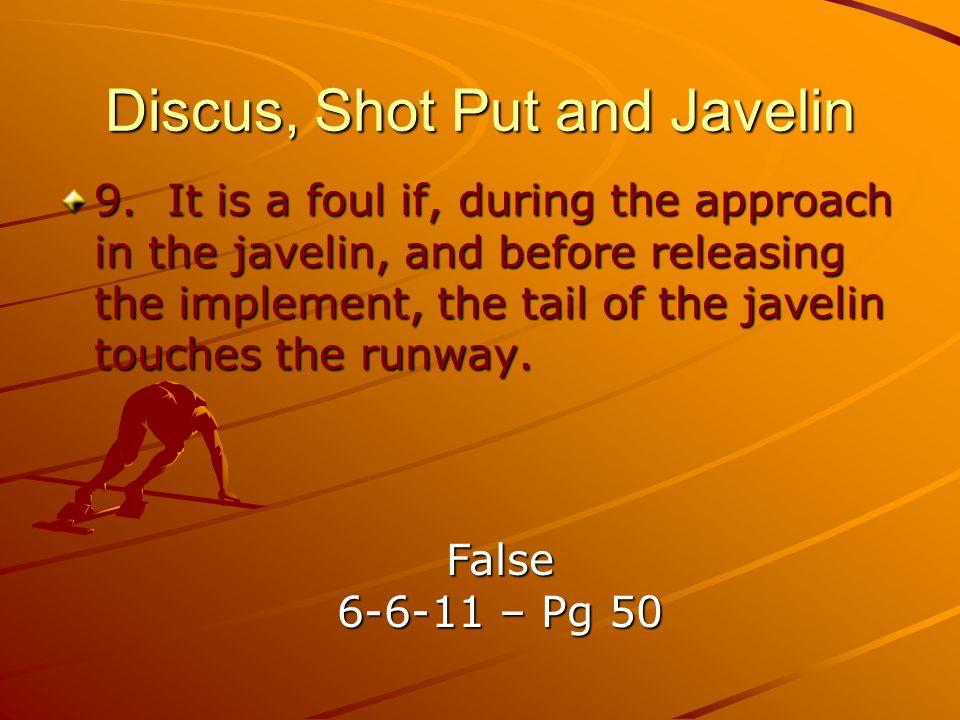 Discus, Shot Put and Javelin 9.