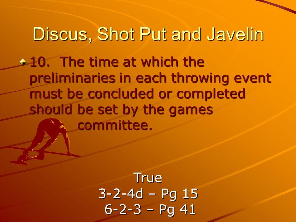 Discus, Shot Put and Javelin 10.