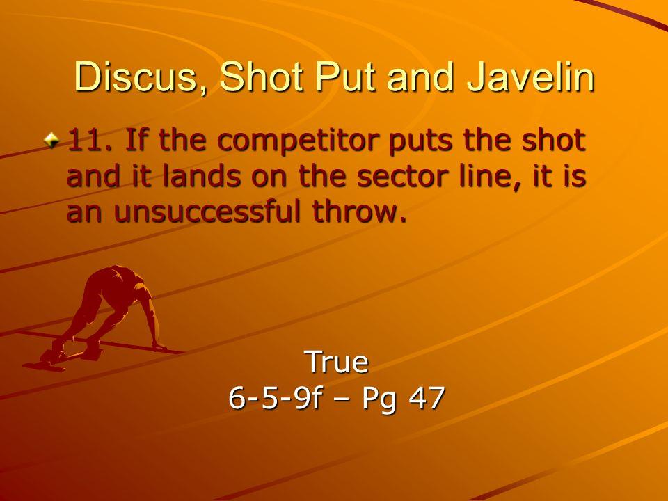 Discus, Shot Put and Javelin 11.