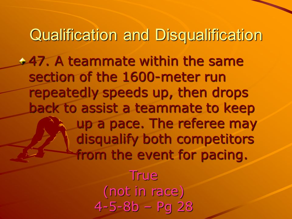 Qualification and Disqualification 47.