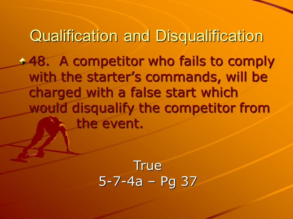 Qualification and Disqualification 48.