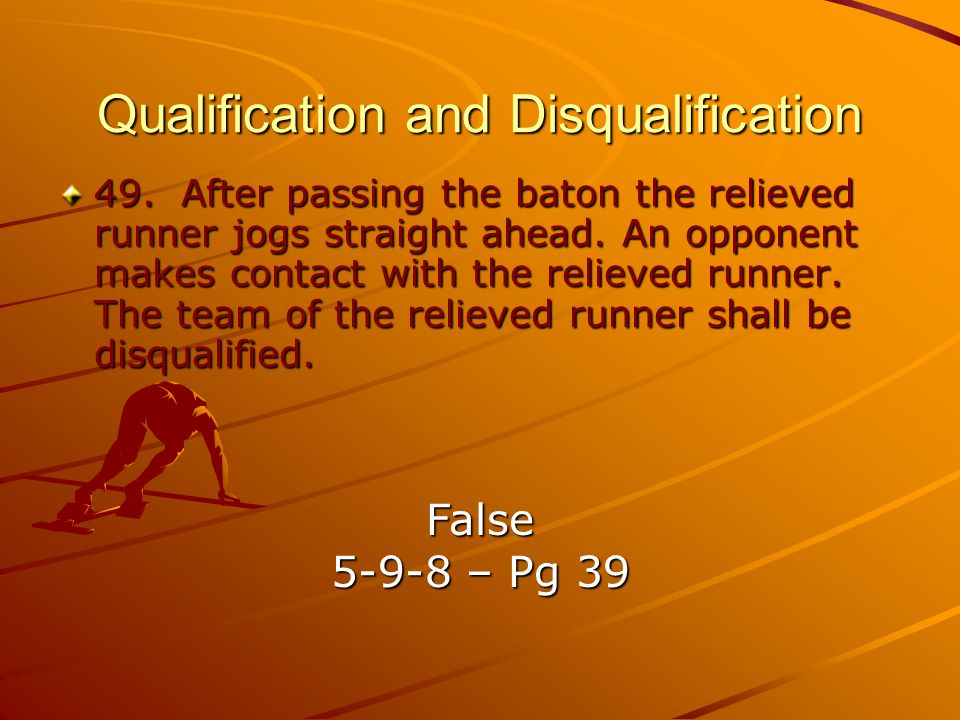 Qualification and Disqualification 49.