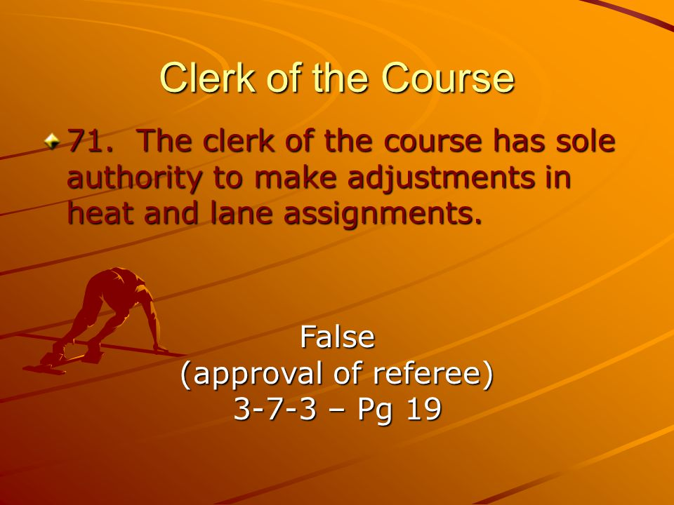 Clerk of the Course 71.