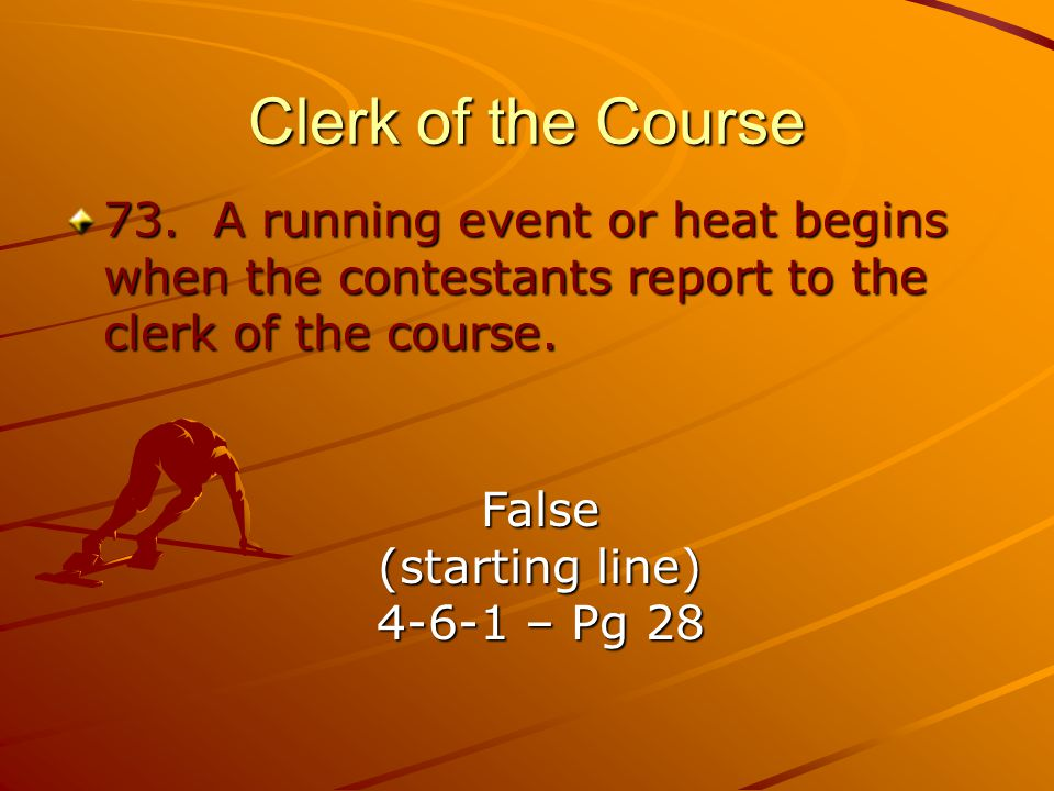 Clerk of the Course 73.