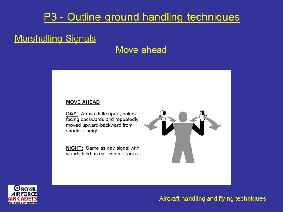 Aircraft handling and flying techniques P3 - Outline ground handling techniques Marshalling Signals Move ahead